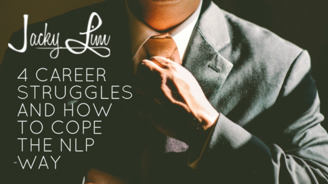 4 Career Struggles and How to Cope the NLP Way