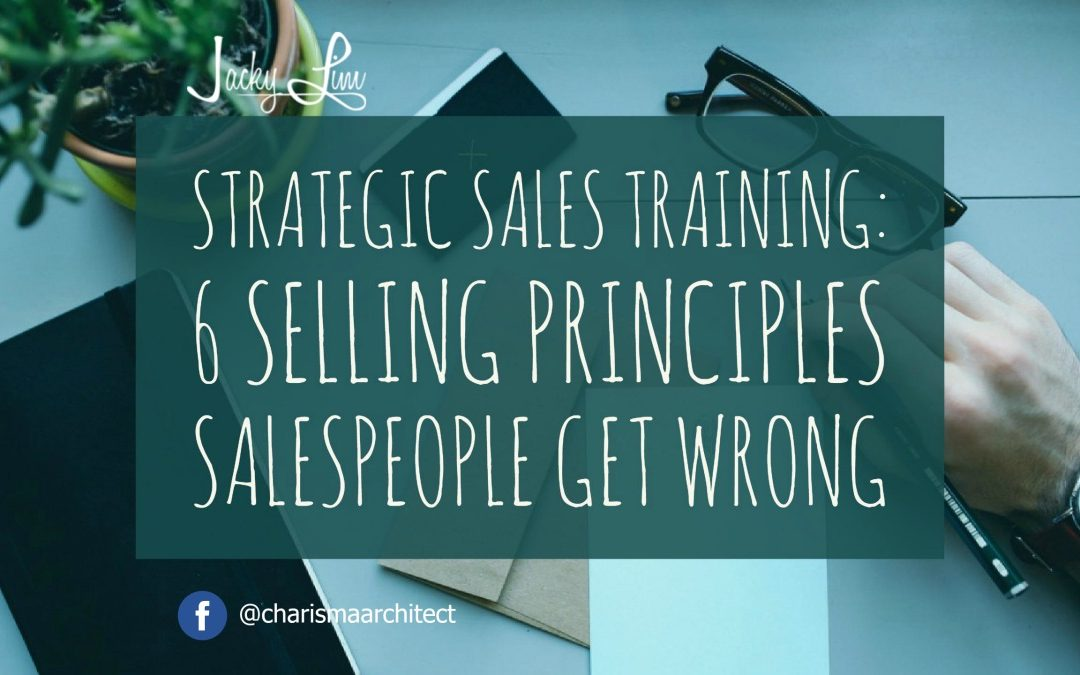 Strategic Sales Training: 6 Selling Principles Salespeople Get Wrong
